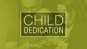 Child Dedication @ All Campuses | Keller | Texas | United States