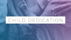 Child Dedication | All Campuses @ All Campuses | Keller | Texas | United States