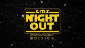 Kids Night Out Star Wars Edition | Haslet Campus @ Haslet Campus | Haslet | Texas | United States