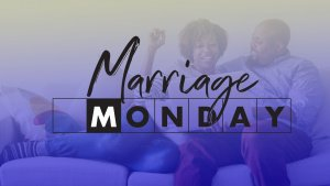 Marriage Mondays - Online @ Online | Fort Worth | Texas | United States