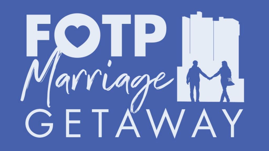 FOTP Marriage Getaway