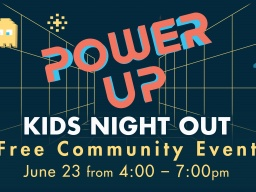 Power Up Kids Night Out | Free Community Event