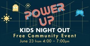 Power Up Kids Night Out | All Campuses @ All Campuses | Keller | Texas | United States