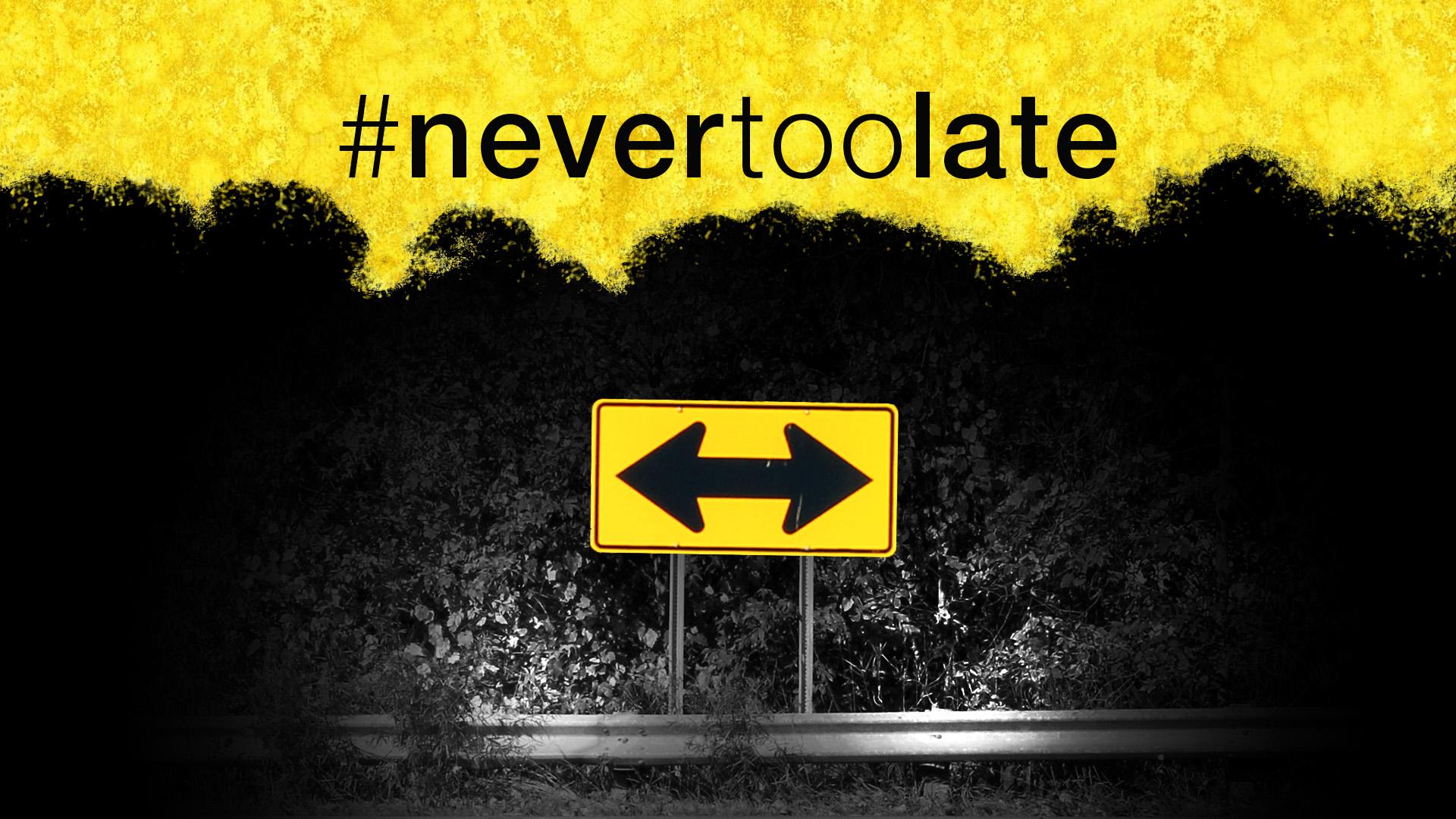 #NeverTooLate Image