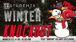 Students Winter Knock Out Night | Grapevine Campus @ Grapevine Campus | Grapevine | Texas | United States